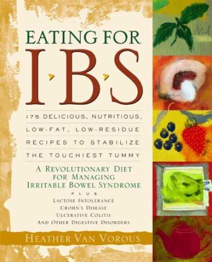 Bestsellers (2006) - Eating for IBS: 175 Delicious, Nutritious, Low-Fat, Low-Residue Recipes to Stabi