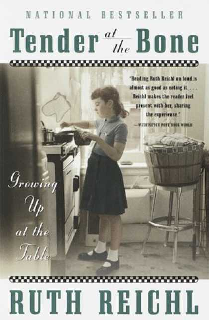 Bestsellers (2006) - Tender at the Bone: Growing Up at the Table by Ruth Reichl