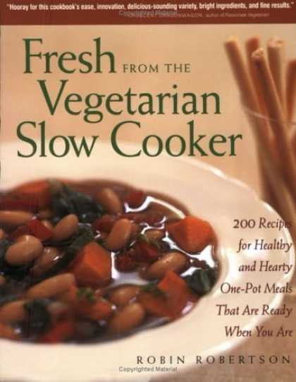 Bestsellers (2006) - Fresh from the Vegetarian Slow Cooker: 200 Recipes for Healthy and Hearty One-Po