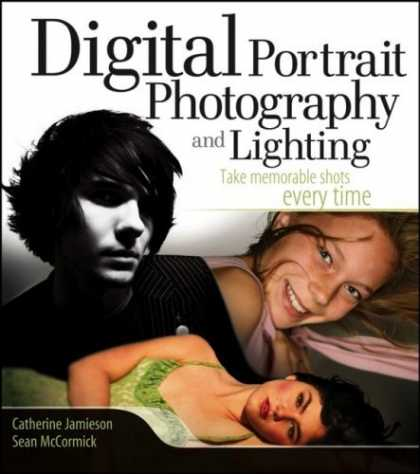 Bestsellers (2006) - Digital Portrait Photography and Lighting: Take Memorable Shots Every Time by Ca
