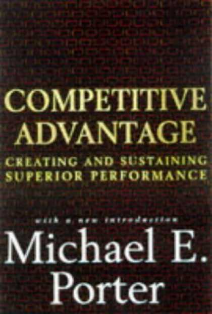 Bestsellers (2006) - Competitive Advantage: Creating and Sustaining Superior Performance by Michael E