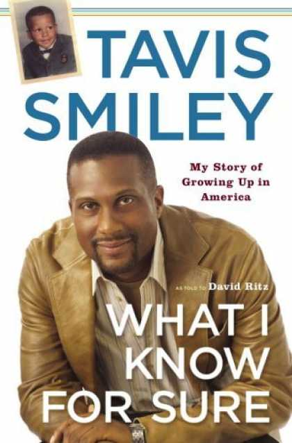 Bestsellers (2006) - What I Know for Sure: My Story of Growing Up in America by Tavis Smiley