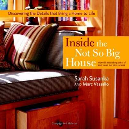 Bestsellers (2006) - Inside the Not So Big House: Discovering the Details that Bring a Home to Life (