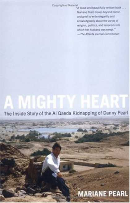 Bestsellers (2006) - A Mighty Heart: The Inside Story of the Al Qaeda Kidnapping of Danny Pearl by Ma