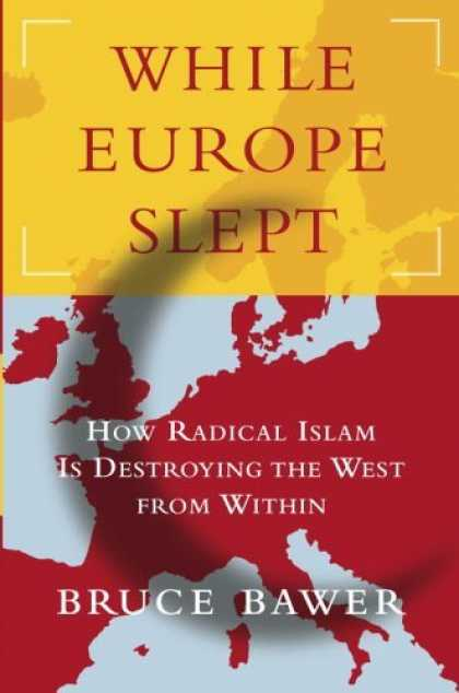 Bestsellers (2006) - While Europe Slept: How Radical Islam is Destroying the West from Within by Bruc