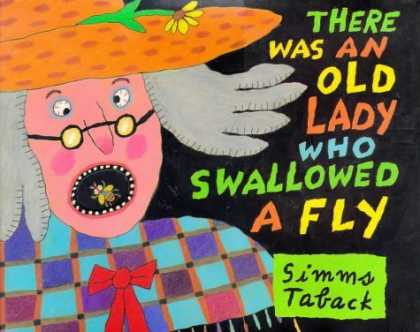 Bestsellers (2006) - There Was an Old Lady Who Swallowed a Fly (Caldecott Honor Book) by Simms Tabac