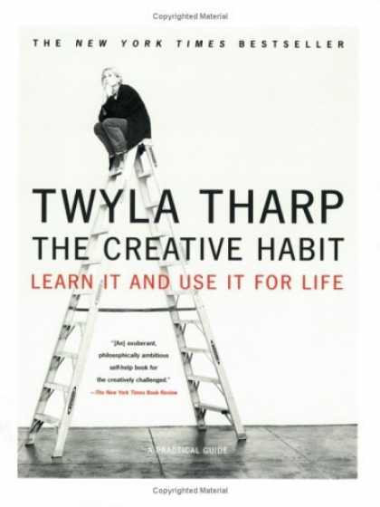 Bestsellers (2006) - The Creative Habit: Learn It and Use It for Life by Twyla Tharp