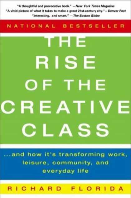 Bestsellers (2006) - The Rise of the Creative Class: And How It's Transforming Work, Leisure, Communi