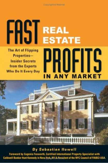 Bestsellers (2006) - Fast Real Estate Profits in Any Market: The Art of Flipping Properties--Insider
