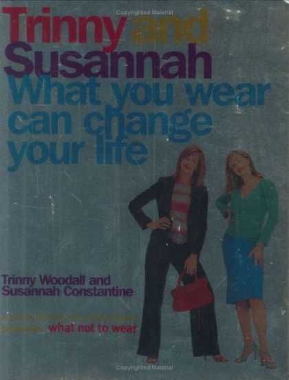 Bestsellers (2006) - What You Wear Can Change Your Life by Trinny Woodall