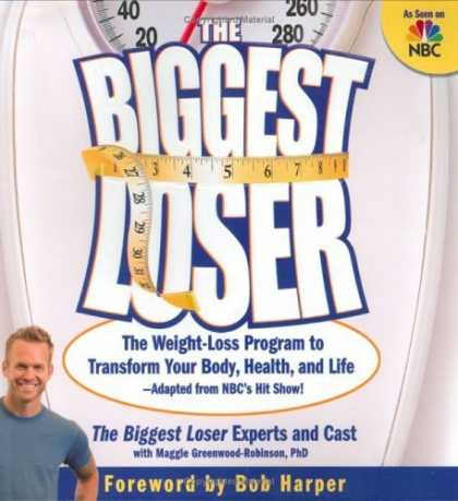 Bestsellers (2006) - The Biggest Loser: The Weight Loss Program to Transform Your Body, Health, and L