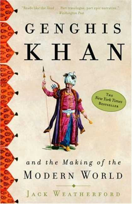 Bestsellers (2006) - Genghis Khan and the Making of the Modern World by Jack Weatherford