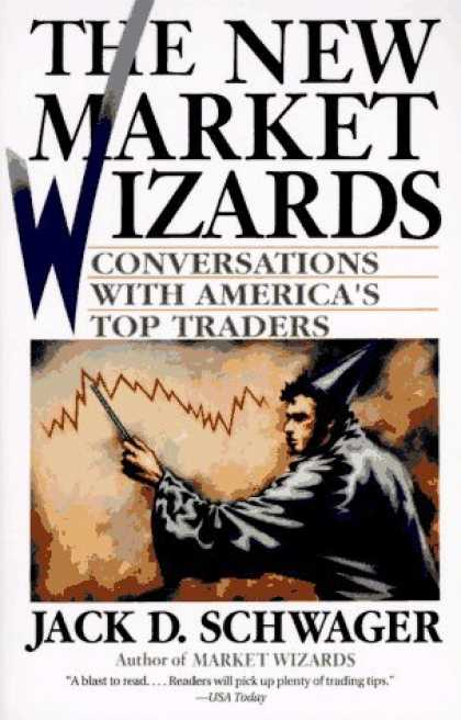 Bestsellers (2006) - The New Market Wizards: Conversations with America's Top Traders by Jack D. Schw