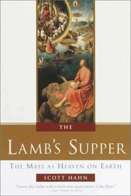 Bestsellers (2006) - The Lamb's Supper: The Mass as Heaven on Earth by Scott Hahn
