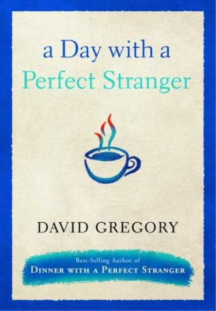 Bestsellers (2006) - A Day with a Perfect Stranger by David Gregory