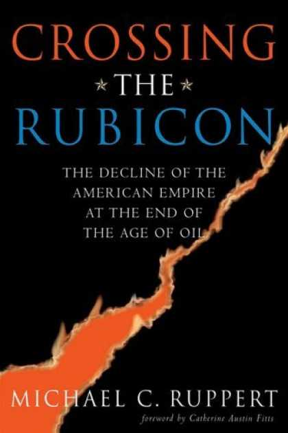 Bestsellers (2006) - Crossing the Rubicon: The Decline of the American Empire at the End of the Age o