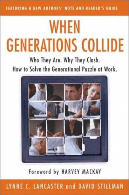 Bestsellers (2006) - When Generations Collide: Who They Are. Why They Clash. How to Solve the Generat