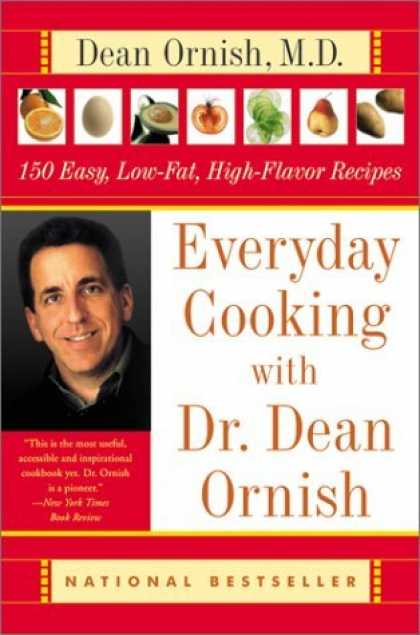 Bestsellers (2006) - Everyday Cooking with Dr. Dean Ornish: 150 Easy, Low-Fat, High-Flavor Recipes by