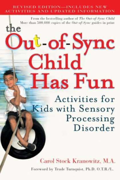 Bestsellers (2006) - The Out-of-Sync Child Has Fun, Revised Edition: Activities for Kids with Sensory