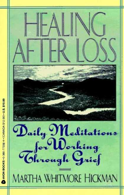 Bestsellers (2006) - Healing After Loss: Daily Meditations For Working Through Grief by Martha W. Hic