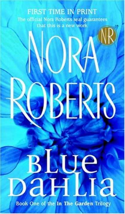 Bestsellers (2006) - Blue Dahlia (In the Garden, Book 1) by Nora Roberts