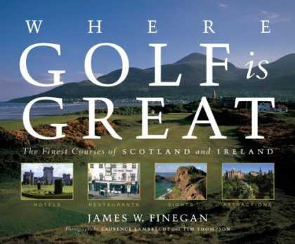 Bestsellers (2006) - Where Golf is Great: The Finest Courses of Scotland and Ireland by James Finegan