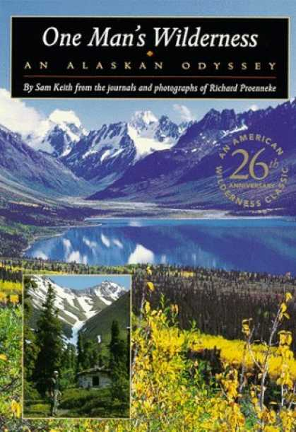 Bestsellers (2006) - One Man's Wilderness: An Alaskan Odyssey by Sam Keith