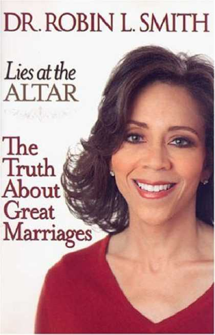 Bestsellers (2006) - Lies at the Altar: The Truth About Great Marriages by Robin L. Smith