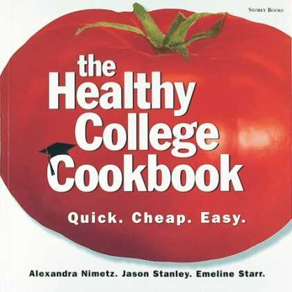 Bestsellers (2006) - The Healthy College Cookbook: Quick. Cheap. Easy. by Alexandra Nimetz