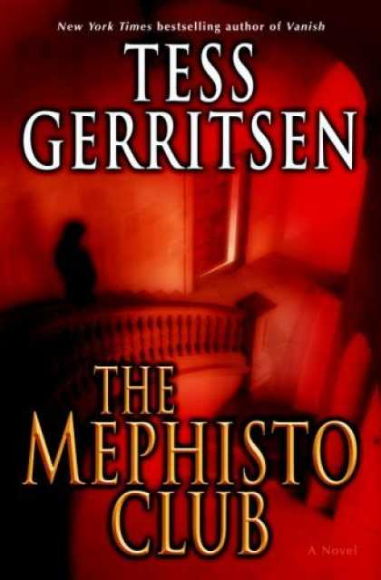 Bestsellers (2006) - The Mephisto Club: A Novel by Tess Gerritsen