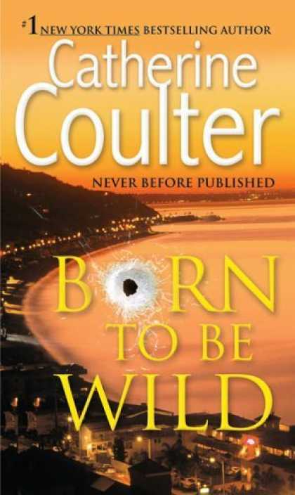 Bestsellers (2006) - Born To Be Wild by Catherine Coulter