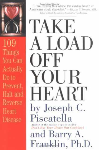 Bestsellers (2006) - Take a Load off Your Heart: 109 Things You Can Actually Do to Prevent, Halt and