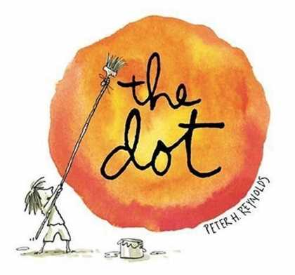 Bestsellers (2006) - The Dot (Irma S and James H Black Honor for Excellence in Children's Literature