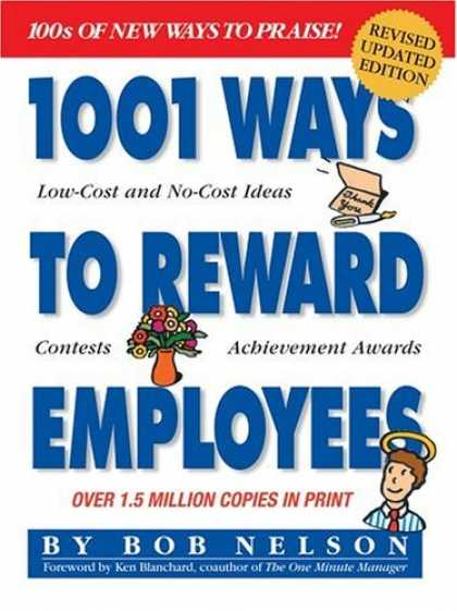 Bestsellers (2006) - 1001 Ways to Reward Employees by Bob Nelson