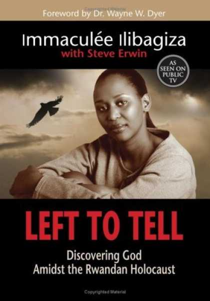 Bestsellers (2006) - Left To Tell: Discovering God Amidst the Rwandan Holocaust by Immaculee Ilibagiz