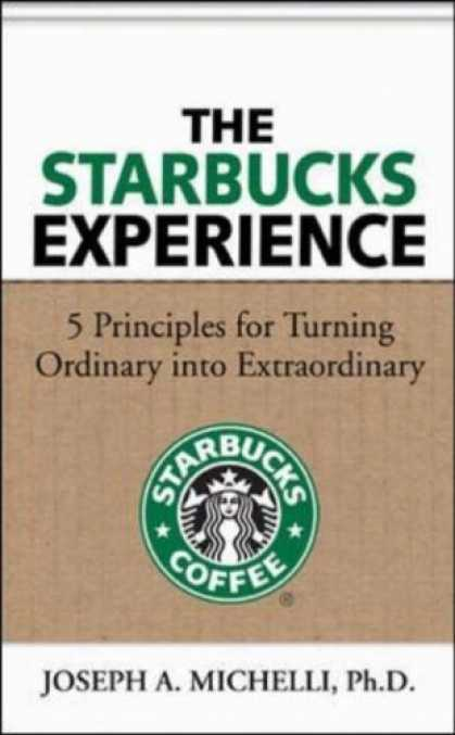 Bestsellers (2006) - The Starbucks Experience: 5 Principles for Turning Ordinary Into Extraordinary b