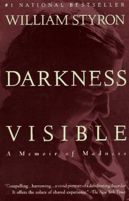 Bestsellers (2006) - Darkness Visible: A Memoir of Madness by William Styron