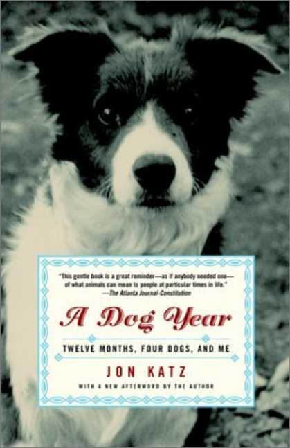 Bestsellers (2006) - A Dog Year: Twelve Months, Four Dogs, and Me by Jon Katz