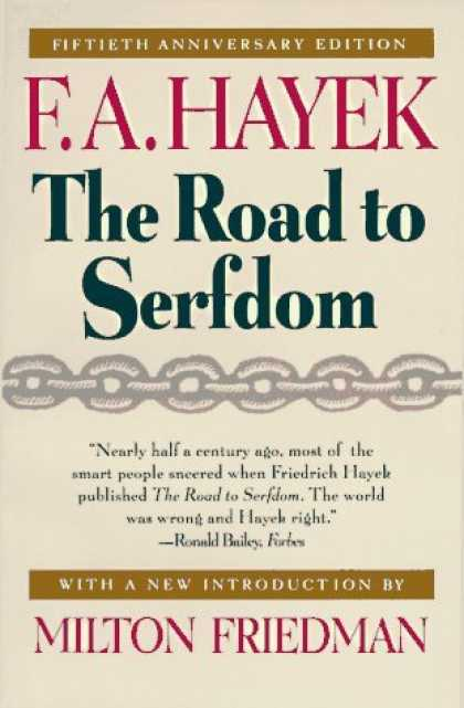 Bestsellers (2006) - The Road to Serfdom Fiftieth Anniversary Edition by F. A. Hayek