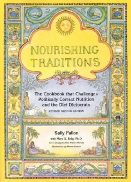 Bestsellers (2006) - Nourishing Traditions: The Cookbook that Challenges Politically Correct Nutriti