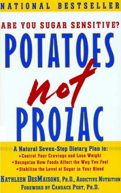 Bestsellers (2006) - Potatoes Not Prozac, A Natural Seven-Step Dietary Plan to Stabilize the Level of