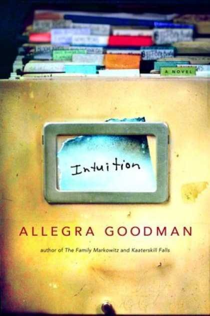 Bestsellers (2006) - Intuition by Allegra Goodman