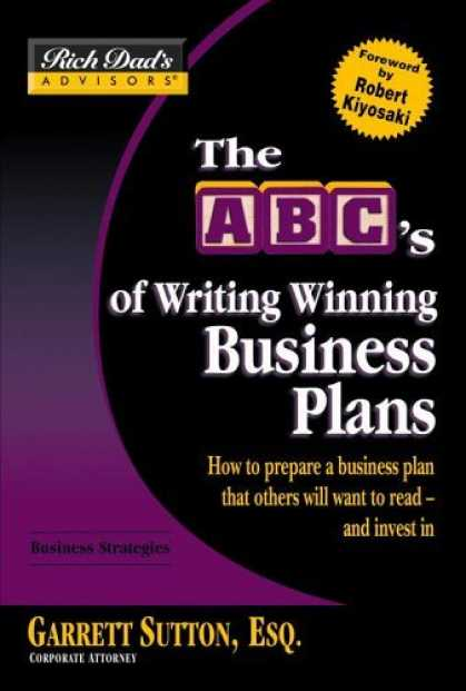 Bestsellers (2006) - Rich Dad's Advisors®: The ABC's of Writing Winning Business Plans: How to Pr