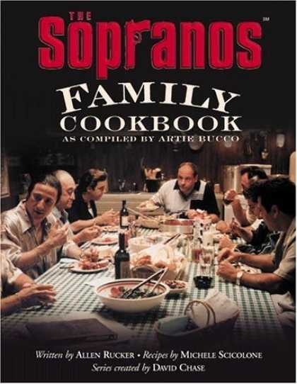 Bestsellers (2006) - The Sopranos Family Cookbook: As Compiled by Artie Bucco by Allen Rucker