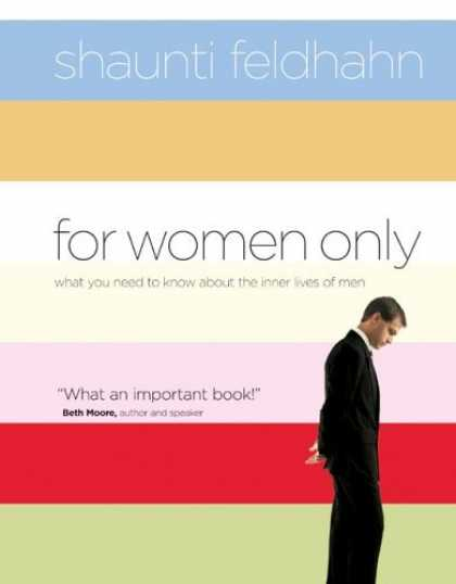 Bestsellers (2006) - For Women Only: What You Need to Know about the Inner Lives of Men by Shaunti Fe