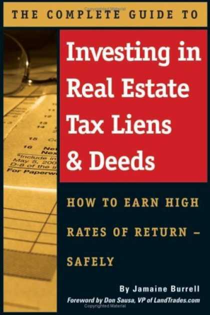 Bestsellers (2006) - The Complete Guide to Investing in Real Estate Tax Liens & Deeds: How to Earn Hi