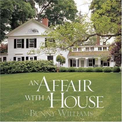Bestsellers (2006) - An Affair with a House by Bunny Williams