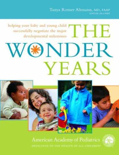 Bestsellers (2006) - The Wonder Years: Helping Your Baby and Young Child Successfully Negotiate The M