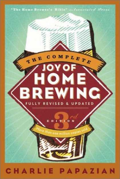 Bestsellers (2006) - The Complete Joy of Homebrewing Third Edition (Harperresource Book) by Charles P