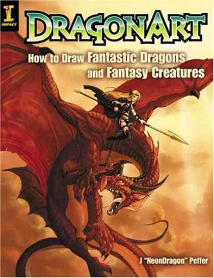 "Bestsellers (2006) - Dragonart: How to Draw Fantastic Dragons and Fantasy Creatures by J. ""NeonDragon"